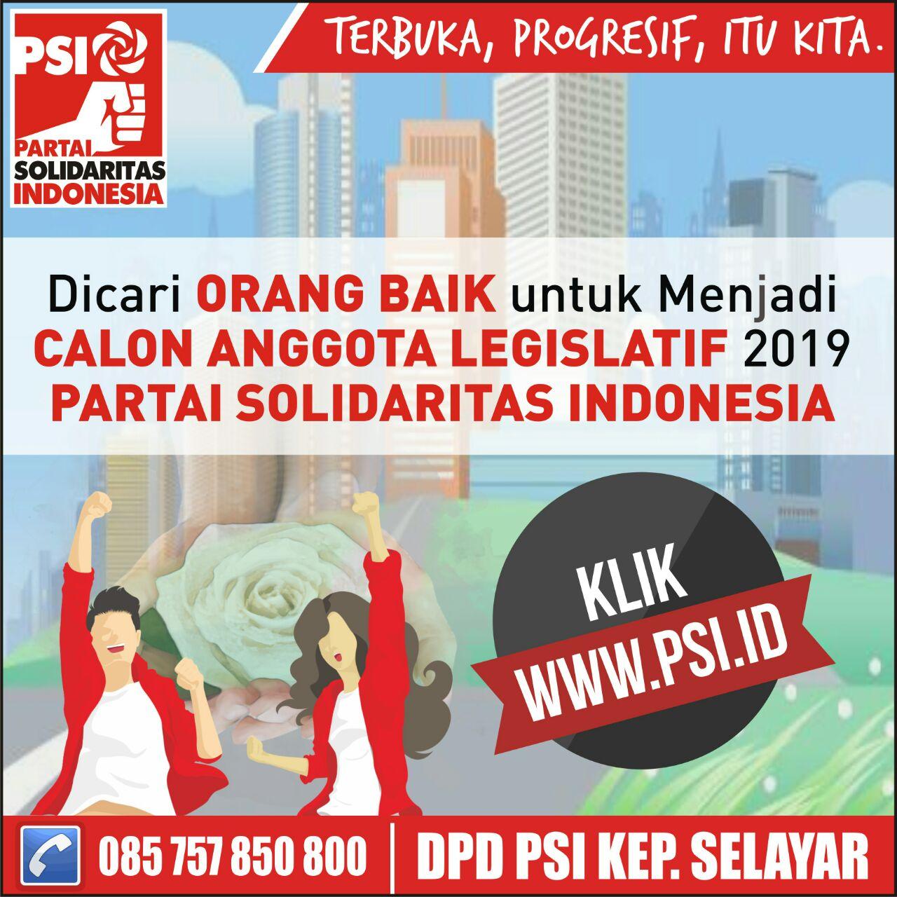 Partai Solidaritas Indonesia (PSI) Selayar Membuka Penjaringan Calon Legislatif